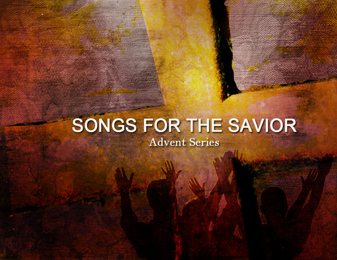 Songs for the Savior (Advent 2013)